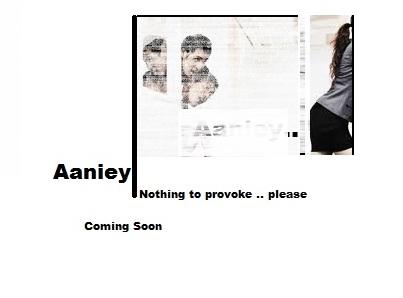 Aaniey...